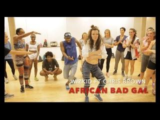 WizKid - African Bad Gyal feat. Chris Brown (Dancehall Funk) LA