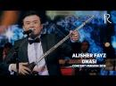 Alisher Fayz Onasi Алишер Файз Онаси concert version 2016