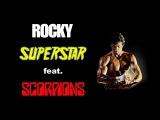 Rocky Balboa Superstar feat Scorpions