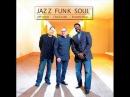 Jazz Funk Soul - Jeff Lorber /Chuck Loeb /Everette Harp