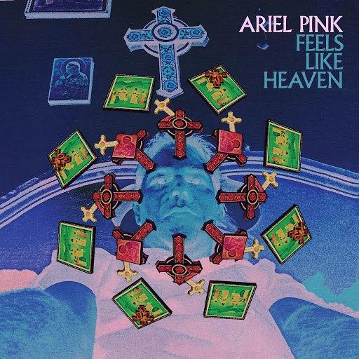 Ariel Pink альбом Feels Like Heaven