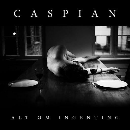 Caspian альбом Alt Om Ingenting