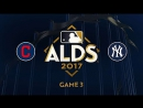 MLB 2017 / АLDS / 08.10.2017 / Game 3 / Cleveland Indians @ New York Yankees