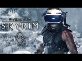The Elder Scrolls V  Skyrim VR - VR GAMECLUB Хабаровск