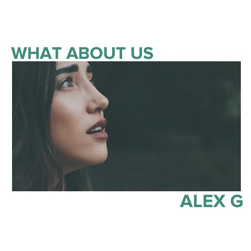 Alex G альбом What About Us