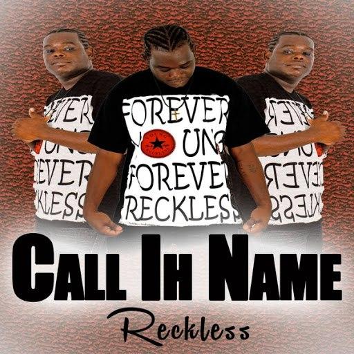 Reckless альбом Call Ih Name