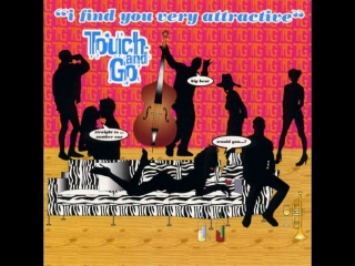 Touch & Go - Would You Go To Bed With Me (1998)