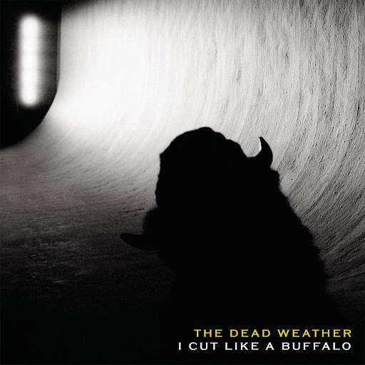 The Dead Weather альбом I Cut Like A Buffalo