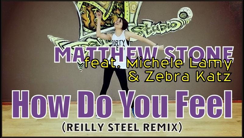 Matthew Stone - How Do You Feel (feat. Michele Lamy Zebra Katz) (Reilly Steel Remix)   choreography Begicheva Katya