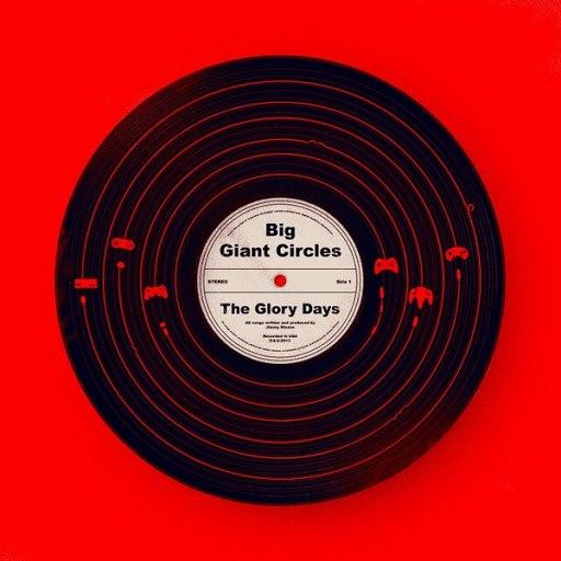Big Giant Circles альбом The Glory Days