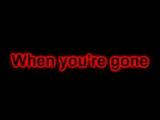 Renegade Five - When Youre Gone LYRICS (1)