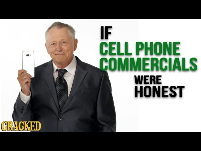 If Cell Phone Commercials Were Honest Honest Ads iPhone Android