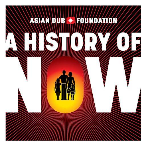 Asian Dub Foundation альбом A History of Now