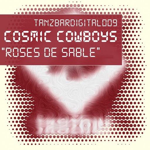 Cosmic Cowboys альбом Roses De Sable