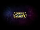 Официальный трейлер Forge Of Glory