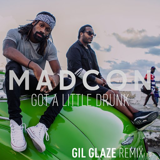 Madcon альбом Got a Little Drunk (Gil Glaze Remixes)