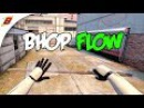 BHOP FLOW (CS:GO Frag Video)