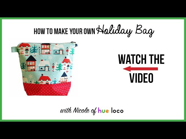 How To Make Your Own Holiday Bag