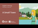 Learn English Listening | Elementary - Lesson 98. A Small Town