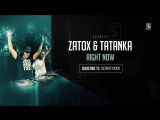 Zatox  Tatanka - Right Now (#SCAN232)