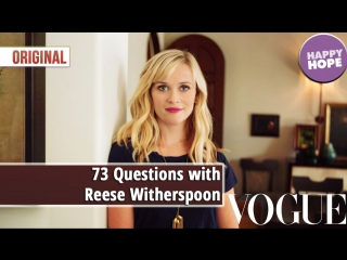 73 Questions with Reese Witherspoon [Original]