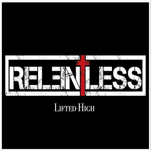 Relentless альбом Lifted High