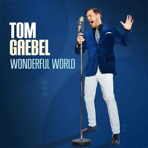 Tom Gaebel альбом Wonderful World