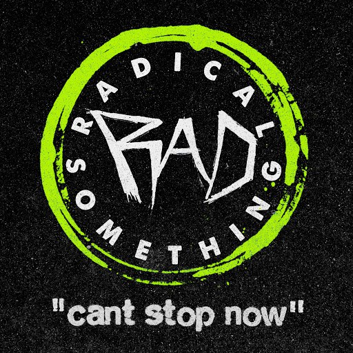 Radical Something альбом Can't Stop Now
