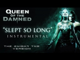 Queen of the Damned - Slept So Long Instrumental TNG Version