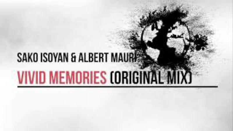 Sako Isoyan, Albert Mauri - Vivid Memories (Original Mix)