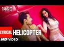 Ranchi Diaries Helicopter Lyrical Soundarya Sharma Himansh Kohli Tony Kakkar Neha Kakkar