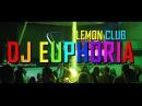 DJ Euphoria Official Promo Video Lemon Club Odessa