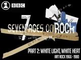 Семь поколений рок-н-ролла. 2-я серия - Раскаленные до бела Арт-рок.