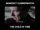 Benedict on his role in The Child InTime