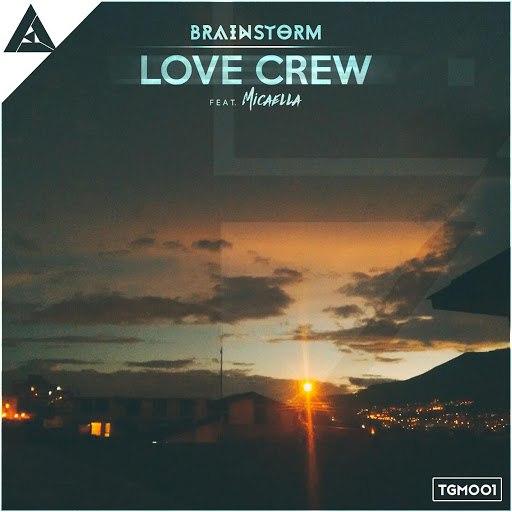 Brainstorm альбом Love Crew (Feat. Micaella)