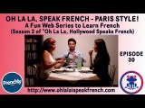 Web series Ep #30 Learn French drinks &amp Future - Season 2 Oh La La Speak French, Paris Style