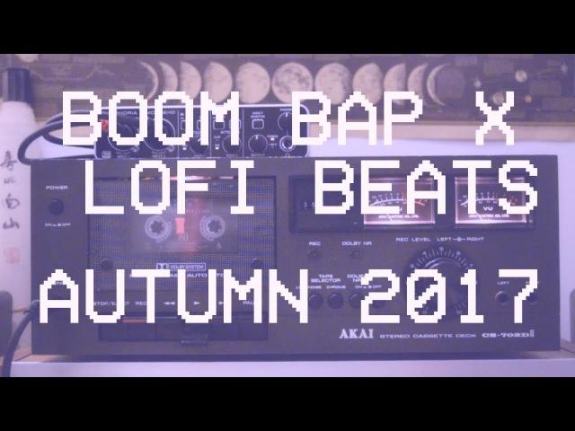 Boom Bap x Lofi Beats Mixtape [Autumn 2017]