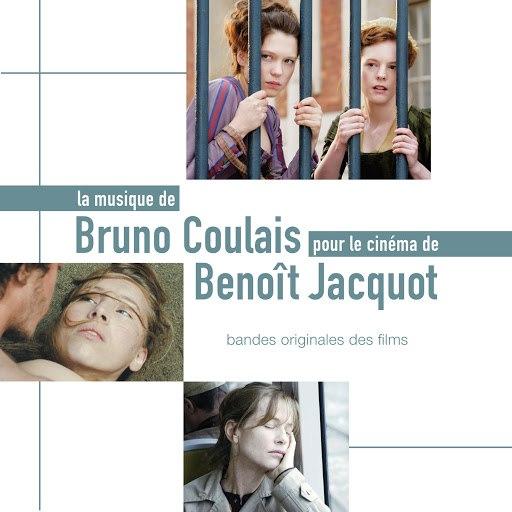 Bruno Coulais альбом Le cinéma de Benoît Jacquot (Bandes originales des films)