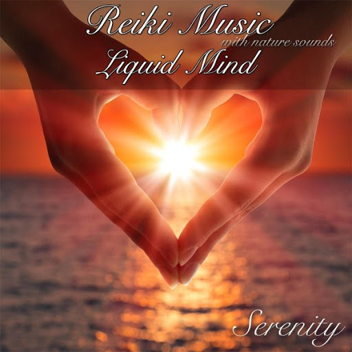 Serenity альбом Reiki Music Liquid Mind(With Nature Sounds)