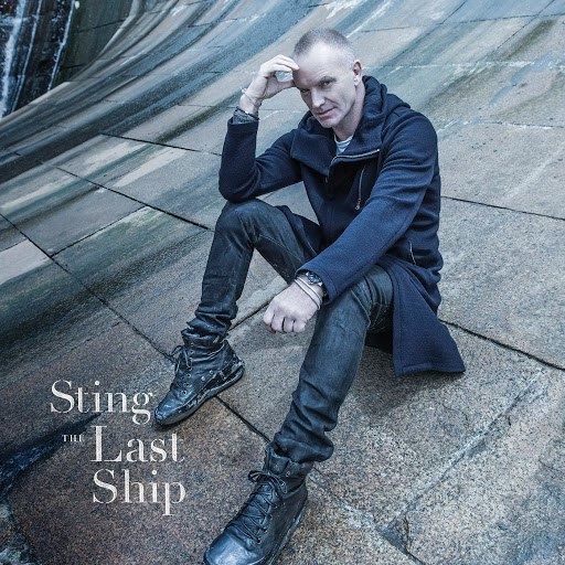 Sting альбом The Last Ship (Deluxe) (Deluxe)