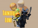""" tainted love ""- The Lego Ninjago Movie"