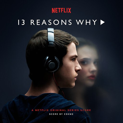 Eskmo альбом 13 Reasons Why (A Netflix Original Series Score)