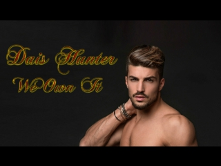 Dais Hunter - We Own It