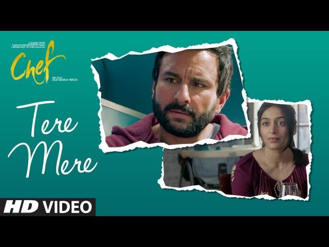 CHEF: Tere Mere Video Song | Saif Ali Khan | Amaal Mallik Feat Armaan Malik | T-Series