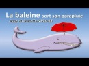 Anny Versini, Jean-Marc Versini - La baleine sort son parapluie (Clip officiel)