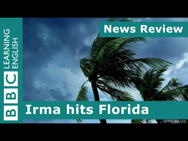 BBC News Review: Irma Hits Florida