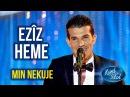 Kurd Idol - Ezîz Heme -Min Nekuje / عەزیزحەمە- من نەکوژە