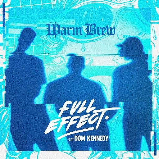 Warm Brew альбом Full Effect