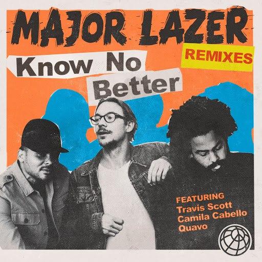 Major Lazer альбом Know No Better (feat. Travis Scott, Camila Cabello & Quavo) [Remixes]