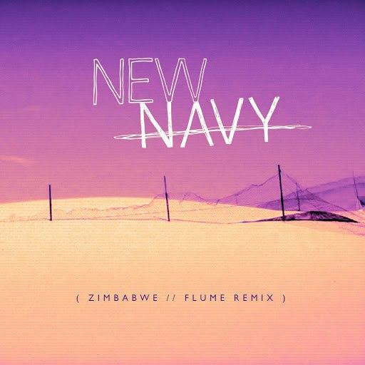 New Navy альбом Zimbabwe (Flume Remix)